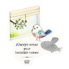 Always wear your invisible crown watercolor