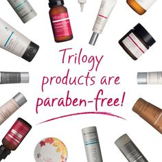 Did you know Trilogy products are paraben-free?