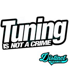 Tuning IS NOT A CRIME - Sticker