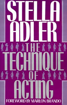 The Technique of Acting: Stella Adler, Marlon Brando Acting Lessons, Acting Class, Acting Tips, Used Books, Books To Read, Stella Adler, Acting Quotes, Drama Education, Movie Scripts