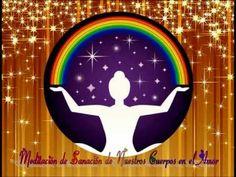 Meditación de Sanación de Nuestros Cuerpos en el Amor ♥ - YouTube