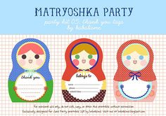 Printable matryoshka party stuff. I want a reason to have a matryoshka party! This lady has TONS of really cute printables on her blog.