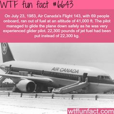 Air Canada's flight ran out of jet fuel during the trip - WTF fun facts Wtf Fun Facts, True Facts, Funny Facts, Random Facts, Crazy Facts, Dumb Facts, Random Stuff, The More You Know, Good To Know