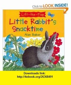 Little Rabbits Snacktime (Little Rabbit ) (0046442451444) Alan Baker , ISBN-10: 0753451441  , ISBN-13: 978-0753451441 ,  , tutorials , pdf , ebook , torrent , downloads , rapidshare , filesonic , hotfile , megaupload , fileserve