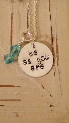 Handstamped be as you are Kenny Chesney Inspired by SeaLifeSparkle