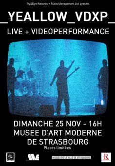 Yeallow Live et videoperformance au MAMS de Strasbourg 25 novembre 2012 Art Moderne, Strasbourg, Avatar, Content, Live, Memes, Music, November, Musica