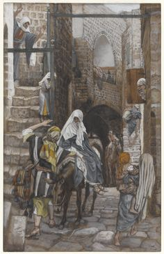 """""""While they were there, the time came for her to have her child"""" Luke 2:6 // Saint Joseph Seeks a Lodging in Bethlehem (Saint Joseph cherche un gîte à Bethléem) //1886-1894 //James Tissot //  Brooklyn Museum"""