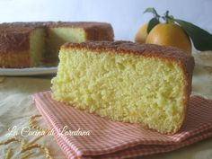 Un dolce leggero e soffice, senza latte e senza olio e burro: Torta leggerissima alle Arance deliziosamente profumata e semplicemente irresistibile