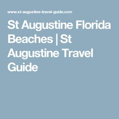 St Augustine Florida Beaches | St Augustine Travel Guide