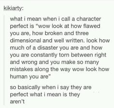 "THE SAME THING GOES FOR YOU HUMANS OUT THERE I KNOW YOU ARE PERFECT I'M LOOKING AT YOU YES YOU OKAY YOURE PERFECT BECAUSE YOUR ""FLAWS"" MAKE YOU YOU I LOVE YOU OKAY DON'T EVER FORGET IT ❤"