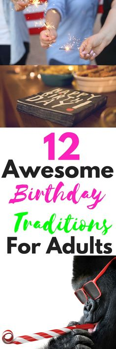 12 Awesome Birthday Traditions For Adults! Cool traditions when they wake up, to decorating, making a wish with a sparkler, and more. Get Your Holiday On has a lot of great ideas to make any adult birthday extra fun!