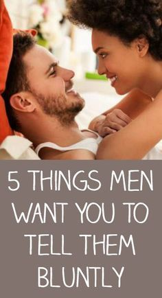 5 things men want you to tell them bluntly