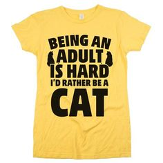 Being An Adult Is Hard I'd Rather Be A Cat Womens JR Slim Fit Tee Yellow