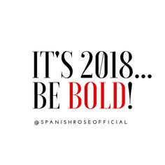 SPANISHROSE® VISIT THESPANISHSROSE.COM FOR MORE INSPIRATION! 2018 | Be bold | quotes | inspiration | instagram | red | black | white | goals | boss babe | minimalist |