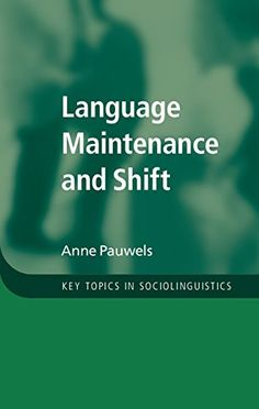 Language maintenance and shift / Anne Pauwels