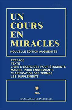 UN COURS EN MIRACLES de Dr. Helen Schucman - Scribe http://www.amazon.fr/dp/B016CAERHS/ref=cm_sw_r_pi_dp_kod0wb0Z192VG