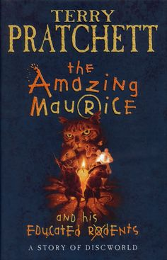 The Amazing Maurice and his Educated Rodents by Terry Pratchett I love this play!!!