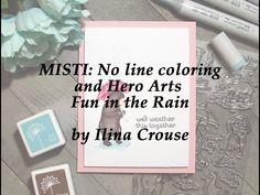MISTI: No line coloring and Hero Arts Fun in the Rain