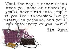 Tim Gunn's Best Quotes - From Project Runway to Gunn's Golden Rules - TV personality and design mentor Tim Gunn is considered a well of wisdom for good reasons. Discover some of Tim Gunn's most inspired quotes on fashion and life.