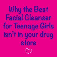 Let us simplify your search for the best facial cleanser for teenage girls. Find out why you should choose a gentle, natural cleanser over those drug store products.