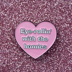 ♪ Eye-rollin' with the homies ♪ A homage to Clueless with a twenty-tens twist on a classic. For Betty & Baldwin's everywhere who roll their eyes soft enamel pin Clueless, Girl Gang, Badge, My Favorite Things, Eyes, Pink, Enamel, Buttons, Jewellery