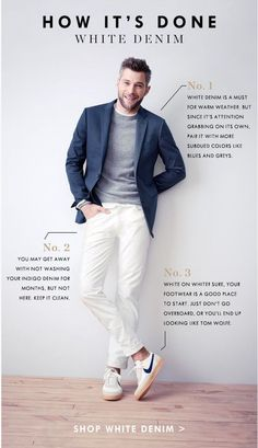 White denim – Try the cool shade with a bright polo shirt and casual slip on shoe for a relaxed feel Fashion Mode, Moda Fashion, Dress Fashion, Style Fashion, Spring Fashion, Sharp Dressed Man, Well Dressed Men, Blazer Bleu, Moda Formal