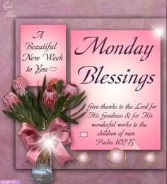 Good Morning my sweet friend! Praying you have a Beautiful New Week with many Blessings. Monday Morning Blessing, Monday Morning Quotes, Happy Monday Quotes, Good Monday Morning, Happy Wednesday, Happy Weekend, Monday Blessings, Morning Blessings, Morning Prayers