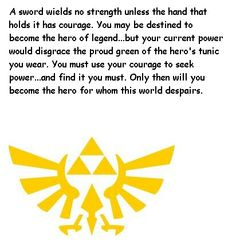 This is very deep. Quote be The Heroes Shade/ OoT Link.