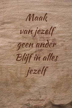 Blijf jezelf Cool Words, Wise Words, Dutch Quotes, Special Quotes, Quote Prints, Beautiful Words, Picture Quotes, Texts, Me Quotes
