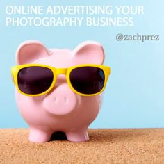 How to Best Advertise a Photography Business Online - great ideas both free and paid from @Zach Prez