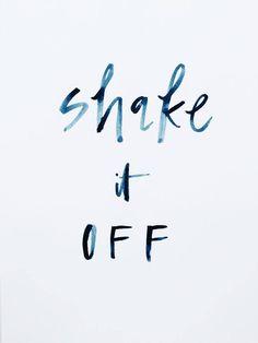 Shake it off.