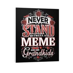 """Never Stand Between a Meme and Her Grandkids!"" Vertical Canvas"