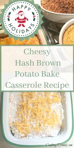 Cheesy Hash Brown Potato Bake Casserole Recipe: This hash brown casserole is a quick and easy, prepare ahead of time dish that we have made for the holidays, family get together, and graduation parties. It is a mix, dump, and bake recipe that never fails and is always a favorite of all our guests.