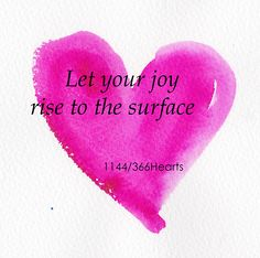 let your joy rise to the surface