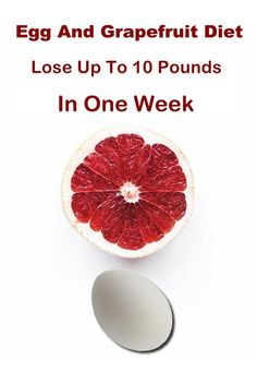 Egg And Grapefruit Diet – Lose Up To 10 Pounds In One Week