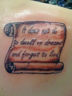 """It does not do to dwell on dreams and forget to live."" ~ from ""Harry Potter and The Sorcerer's Stone"""