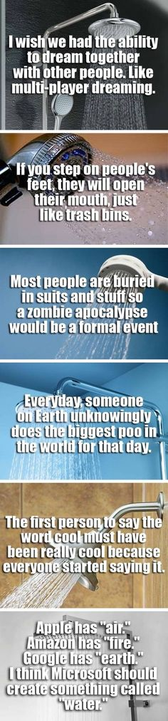 Shower thoughts. Lol that last on, the best!