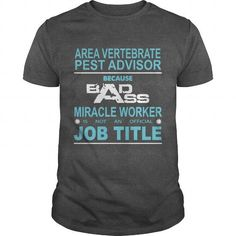 AREA VERTEBRATE PEST ADVISOR Because Badass Miracle Worker Is Not An Official Job Title T Shirts, Hoodies. Check price ==► https://www.sunfrog.com/Jobs/Because-Badass-Miracle-Worker-Is-Not-An-Official-Job-Title-AREA-VERTEBRATE-PEST-ADVISOR-Dark-Grey-Guys.html?41382