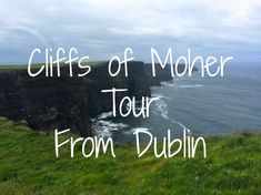 Cliffs of Moher Tour from Dublin –