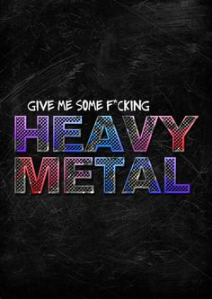 GIVE ME SOME F***ING HEAVY METAL by Juliano Garcia, via Behance. This guy has good taste in music.