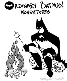 Roasts extra dark marshmallows. | 24 Things Batman Does When He's Not Fighting Crime