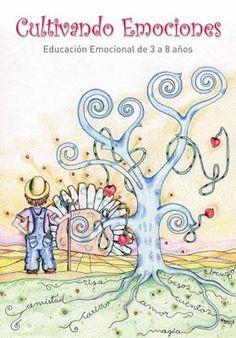 """http://lacasetaespecial.blogspot.com.es/2013/06/guia-emociones.html  La CASETA, un lloc especial: Guia: """"Cultivando emociones"""""""