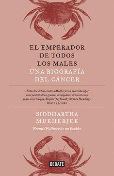 El Emperador de Todos Los Males / The Emperor of All Maladies: A Biography of CA Ncer