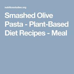 Smashed Olive Pasta - Plant-Based Diet Recipes - Meal