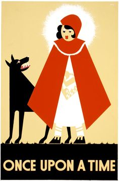 "Titled ""Once Upon a Time,"" this poster by illustrator Kenneth Whitley shows Little Red Riding Hood and a wolf. The poster was produced by the WPA Federal Art Project and published circa 1939."