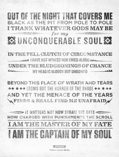 """Well, what started as a search for a song I heard on a YouTube video ad turned into an expedition that brought me to this poem. I can't believe I've never seen or heard of this poem before. It is like a new life motto. """"Invictus.  Sic parvis magna. E delore magna Gloria."""" I'm sure I'll add to that during my lifetime."""