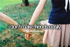 I'm very akward with people i'm not already friends with