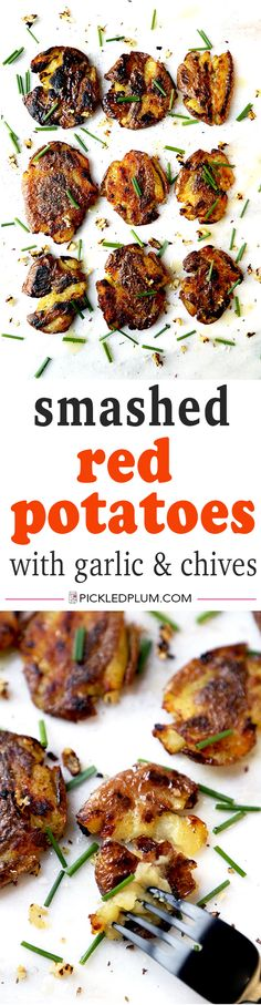 savory and super-simple Smashed Red Potatoes With Garlic and Chives ...