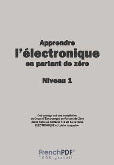 Apprendre l'électronique en partant de zéro Niveau 1 en PDF Projets Raspberry Pi, Base, Electronics Projects, Cards Against Humanity, Books, Tour, Physique, Gadgets, Iphone