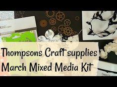 Thompson Craft Supplies | March Mixed Media Kit | Kit Share Haul - YouTube Faia, Media Kit, Craft Supplies, Mixed Media, March, Thankful, Crafty, Make It Yourself, Mac